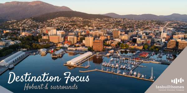 Destination Focus – Hobart and Surrounds